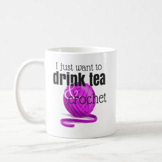 Caneca De Café Eu apenas quero beber o chá & Crochet o fio