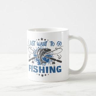 Caneca De Café Eu apenas quero ir pescar