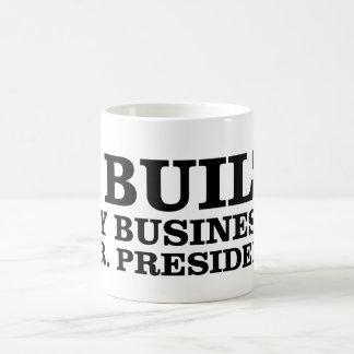 Caneca De Café Eu construí meu negócio, Sr. presidente