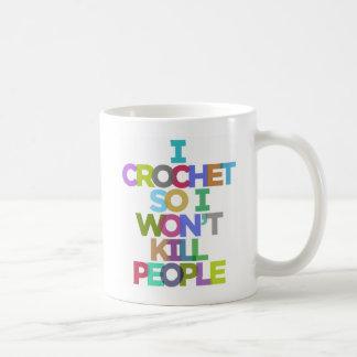 Caneca De Café Eu Crochet assim que eu não matarei pessoas das