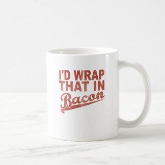Caneca De Café Eu envolveria aquele no bacon