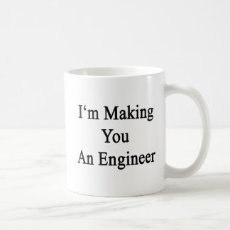 Caneca De Café Eu estou fazendo-lhe um engenheiro