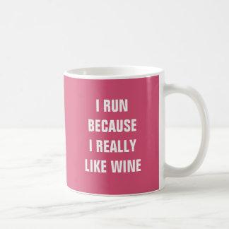 Caneca De Café Eu funciono porque eu gosto realmente do vinho