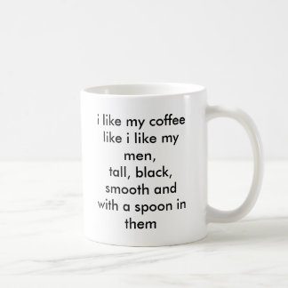 Caneca De Café eu gosto de meu café como eu gosto de meus homens,