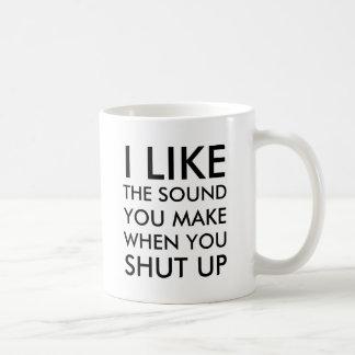 Caneca De Café Eu gosto do som que você faz quando você para