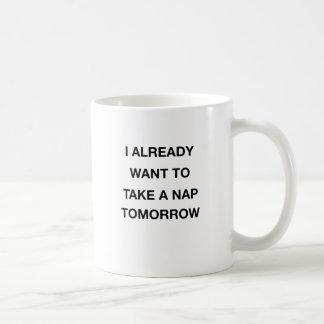 Caneca De Café eu já quero tomar amanhã uma sesta