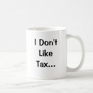 Caneca De Café Eu não gosto do imposto que eu amo o imposto
