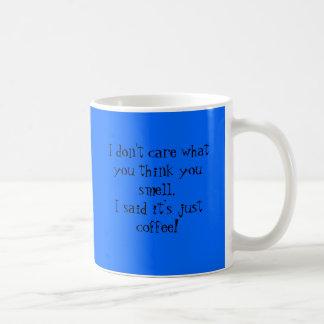 Caneca De Café Eu não me importo o que você o pensa cheiro .....