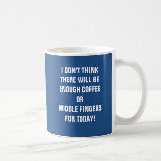 Caneca De Café Eu não penso que haverá bastante café ou meio