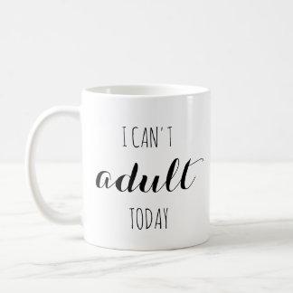 Caneca De Café Eu não posso adulto hoje