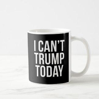 Caneca De Café Eu não posso trunfo hoje, engraçado