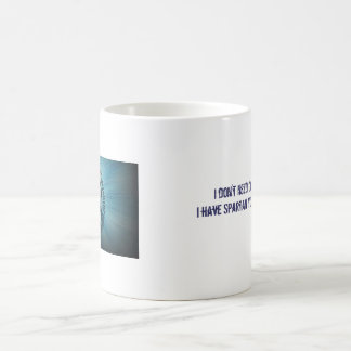 Caneca De Café Eu não preciso o café… que eu tenho SYR