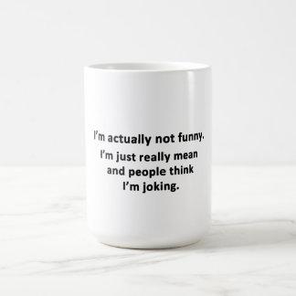 Caneca De Café Eu não sou realmente engraçado