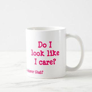 Caneca De Café Eu olho como eu me importo? , Você espera-me à