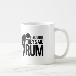 Caneca De Café Eu pensei que disseram o RUM
