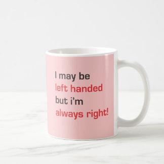 Caneca De Café Eu posso ser canhoto mas eu sou sempre direito