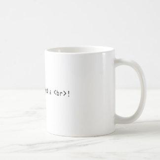 Caneca De Café Eu preciso uma ruptura do HTML!