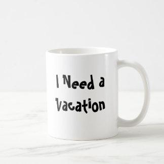 Caneca De Café Eu preciso umas férias