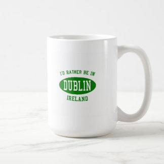 Caneca De Café Eu preferencialmente estaria em Dublin, ireland