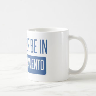 Caneca De Café Eu preferencialmente estaria em Sacramento