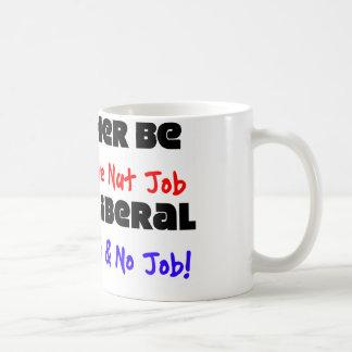 Caneca De Café Eu preferencialmente seria um trabalho conservador
