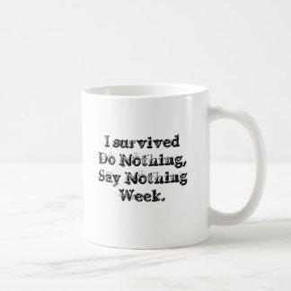 Caneca De Café Eu sobrevivi não faço nada, para não dizer nada