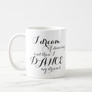 Caneca De Café Eu sonho da dança