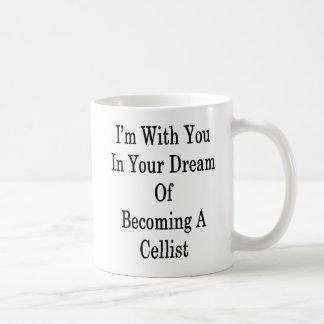Caneca De Café Eu sou com você em seu sonho de transformar-se um