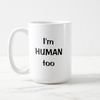 Caneca De Café Eu sou humano demasiado