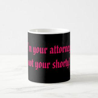 Caneca De Café Eu sou seu advogado, não seu shorty!