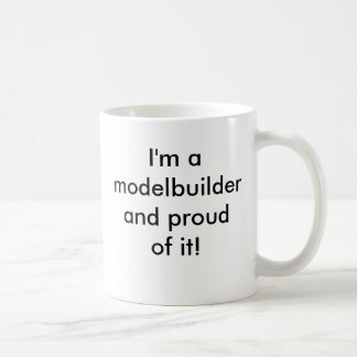 Caneca De Café Eu sou um modelbuilder e orgulhoso dele!