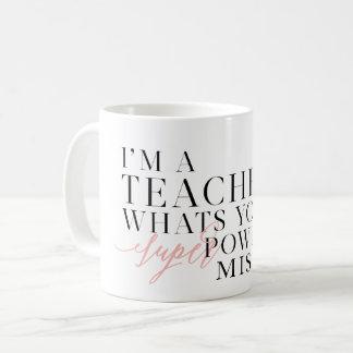Caneca De Café Eu sou UM PROFESSOR, O QUE SOU SEU PODER SUPER?