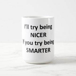 Caneca De Café Eu tentarei ser mais agradável se você tenta ser