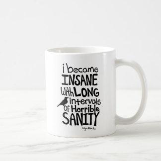 """Caneca De Café """"Eu tornei-me insano…"""" Citações por Edgar Allan"""