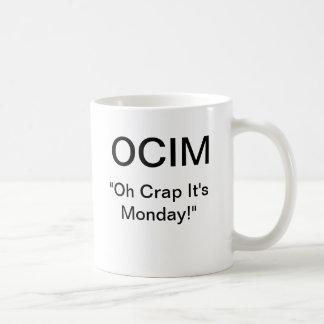 """Caneca De Café Excremento de OCIM """"oh é segunda-feira """""""