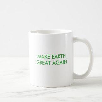 Caneca De Café Faça o excelente da terra (e o verde) outra vez!