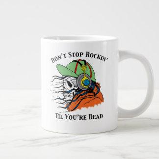 Caneca De Café Gigante Não pare Rockin até que você estiver inoperante