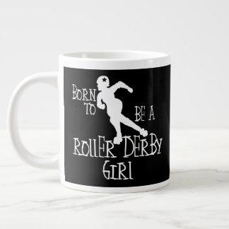 Caneca De Café Gigante Nascer a ser uma menina de Derby do rolo