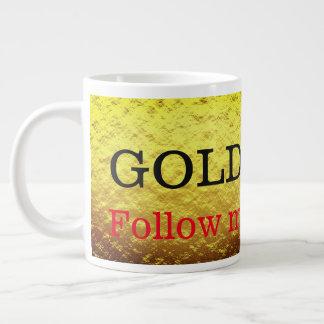 Caneca De Café Gigante O ouro segue-me