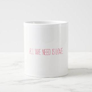 Caneca De Café Gigante Tudo que nós precisamos é amor