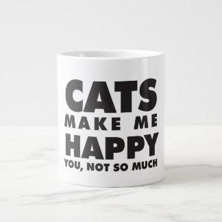 Caneca De Café Grande Os gatos fazem-me feliz, você não tanto