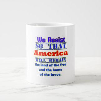 Caneca De Café Grande Porque nós resistimos. Para Amerca