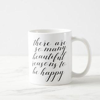 Caneca De Café há tão muitas razões bonitas estar feliz