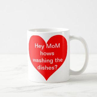 Caneca De Café Hey hows da mamã que lavam os pratos?