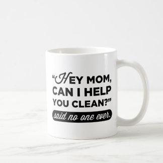 Caneca De Café Hey mamã, posso eu ajudá-lo a limpar? Dito ninguém