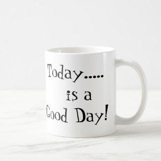 Caneca De Café Hoje .....   é um bom dia!