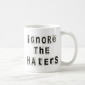 Caneca De Café Ignore os haters.