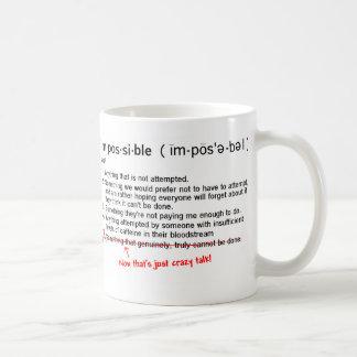 Caneca De Café Impossível é apenas uma palavra!