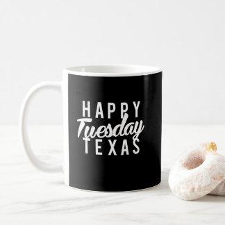 Caneca De Café Impressão feliz agradável de terça-feira Texas