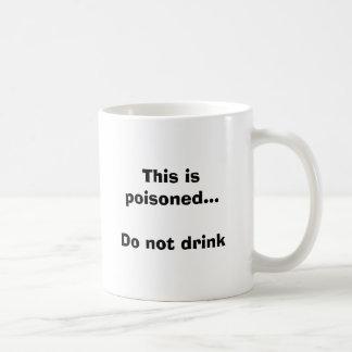 Caneca De Café Isto é envenenado… não bebe